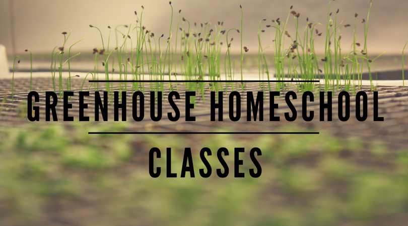 greenhouse homeschool classes